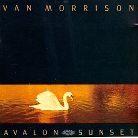 Van Morrison - Avalon Sunset