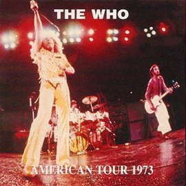 The Who - The Who American Tour 1973