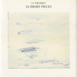 Cy Twombly - 24 short pieces