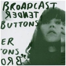 Broadcast - Tender Buttons (WARPCD136)