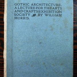 William Morris - Gothic Architecture: A Lecture For The Arts And Crafts Exhibition Society, Limited 1500 copies, Kelmscott Press, 1893