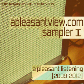 V.A. - apleasantview.com sampler I: a pleasant listening [2009-2012]