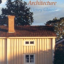 Henry Glassie - Vernacular Architecture (Material Culture)