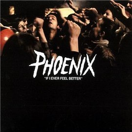 PHOENIX - IF I EVER FEEL BETTER LP