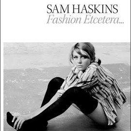 SAM HASKINS - FASHION ETCETERA....