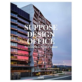 SUPPOSE DESIGN OFFICE - SUPPOSE DESIGN OFFICE -Building in a Social Context-