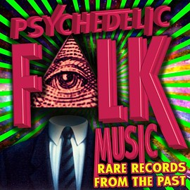 Various Artists - Psychedelic Folk Music - Rare Records from the Past