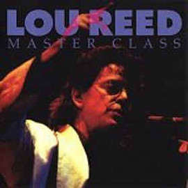 Lou Reed - Master Class