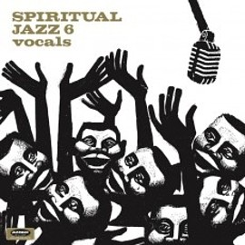 Various Artists - Spiritual Jazz Volume 6 Vocals