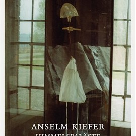 Anselm Kiefer - Anselm Kiefer: Himmelspalaste/ Heavenly Palaces