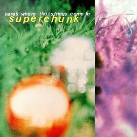 Superchunk - Here's Where the Strings Come in