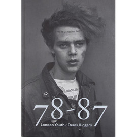 Derek Ridgers - 78-87 London Youth