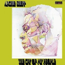 Archie Shepp - Cry of My People