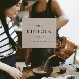 Kinfolk - The Kinfolk Table: Recipes for Small Gatherings