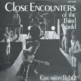 Creation Rebe - Close Encounters Of The Third World