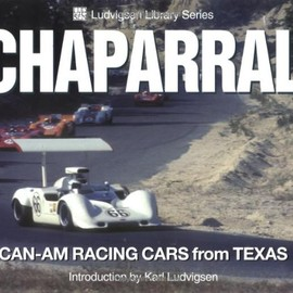 Karl Ludvigsen - Chaparral: Can-Am Racing Cars from Texas