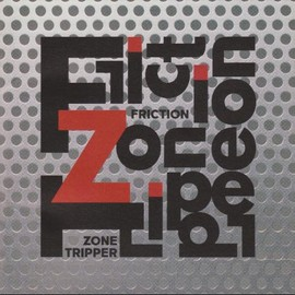Friction - ZONE TRIPPER