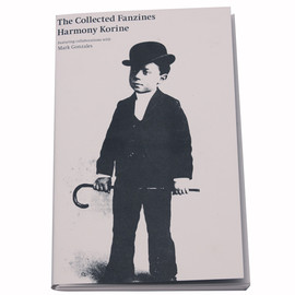 Harmony Korine with Mark Gonzales - The Collected Fanzines