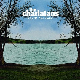 The Charlatans - Up at the Lake Import