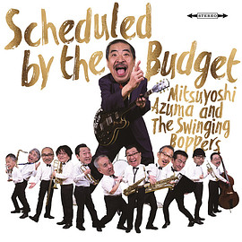 吾妻光良&The Swinging Boppers - Scheduled by the Budget
