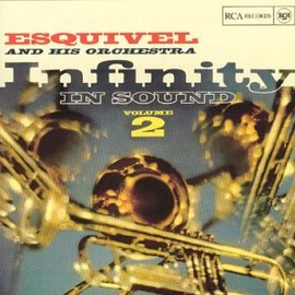 Esquivel - INFINITY IN SOUND,VOL.2