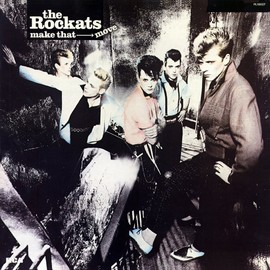 the Rockats - make that move