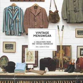 Josh Sims, Douglas Gunn, Roy Luckett - Vintage Menswear: A Collection from the Vintage Showroom (ハードカバー)