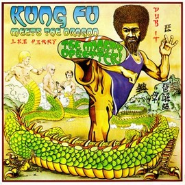 Lee Perry - Kung Fu Meets the Dragon /  1975
