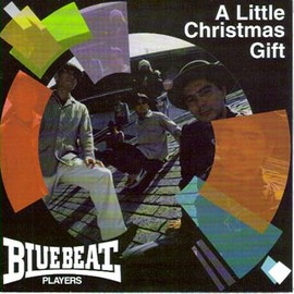 BLUE BEAT PLAYERS - A Little Christmas Gift / Surface