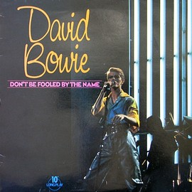 David Bowie - Don't Be Fooled By The Name (10 inch)