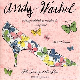 ANDY WARHOL - The Taming of the Shoe 2008 Calendar