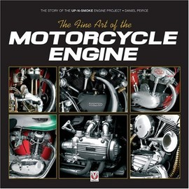 Daniel Peirce - The Fine Art of the Motorcycle Engine: The Story of the Up-N-Smoke Engine Project