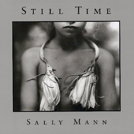 Sally Mann - Still Time