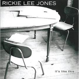 Rickie Lee Jones - It's Like This