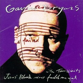 Gavin Bryars - Bryars: Jesus' Blood Never Failed Me Yet