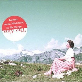 Andrea Stultiens - The Alps. Komm, Mein Madchen, in Die Berge