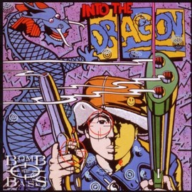 Bomb the Bass - Into the Dragon Plus