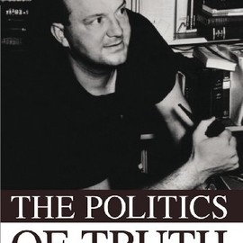 John H. Summers - The Politics of Truth: Selected Writings of C. Wright Mills