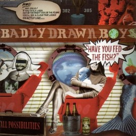 Badly Drawn Boy - Have You Fed the Fish [12 inch Analog]