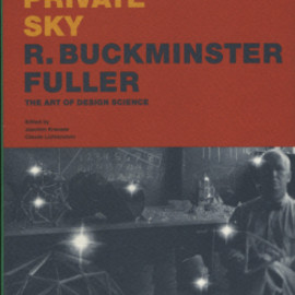 Joachim Krausse / Claude Lichtenstein 編 - R. BUCKMINSTER FULLER: YOUR PRIVATE SKY
