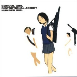 NUMBER GIRL - SCHOOL GIRL DISTORTIONAL ADDICT