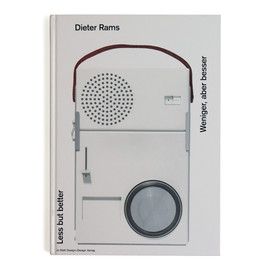 less but better - Dieter Rams