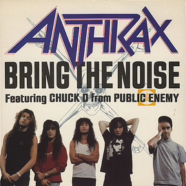 ANTHRAX & PUBLIC ENEMY - BRING THE NOISE