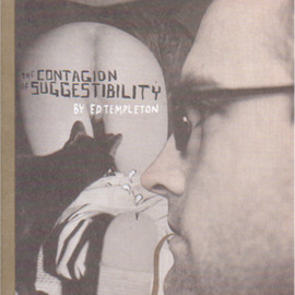 ED TEMPLETON  - THE CONTAGION OF SUGGESTIBILITY