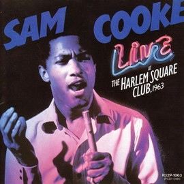 Sam Cooke - Live at the Harlem Square Club, 1963