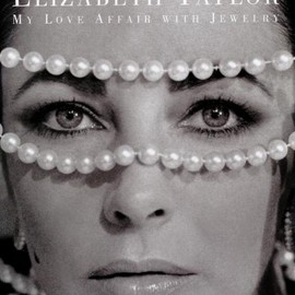 Elizabeth Taylor - My Love Affair with Jewelry