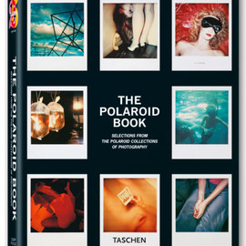 Barbara Hitchcock (author), Steve Crist (editor) - The Polaroid Book: Selections from the Polaroid Collections of Photography (Taschen's 25th Anniversary Special Editions)