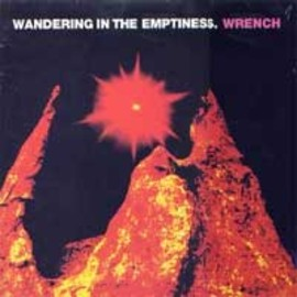 Wrench - Wandering In The Emptiness / ZK