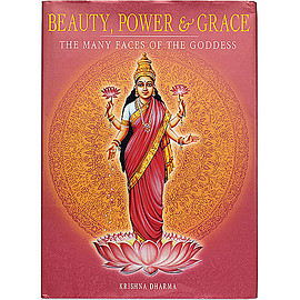 Krishna Dharma (著), B.G. Sharma, Mahaveer Swami (絵) - Beauty, Power & Grace : The Many Faces of the Goddess