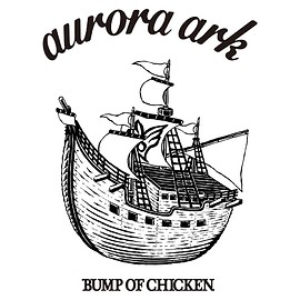 BUMP OF CHICKEN - BUMP OF CHICKEN TOUR 2019 aurora ark
